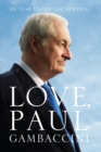 Image for Love, Paul Gambaccini: my year under the Yewtree.