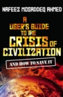 Image for A user's guide to the crisis of civilization and how to save it