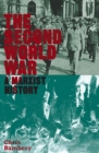 Image for The Second World War: a Marxist history