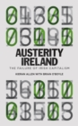Image for Austerity Ireland: the failure of Irish capitalism