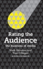 Image for Rating the audience  : the business of media