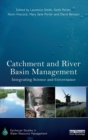 Image for Catchment and river basin management  : integrating science and governance