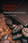 Image for Chocolate as Medicine : A Quest over the Centuries