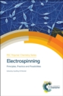 Image for Electrospinning  : principles, practice and possibilities