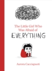 Image for The little girl who was afraid of everything