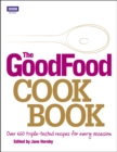 Image for The Good Food cook book  : over 650 triple-tested recipes for every occasion