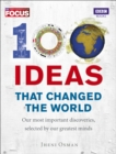 Image for 100 ideas that changed the world  : our most important discoveries, selected by our greatest minds