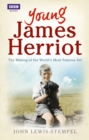 Image for Young James Herriot  : the making of the world's most famous vet