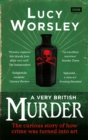 Image for A very British murder  : the curious story of how crime was turned into art