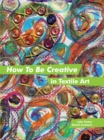 Image for How to be creative in textile art