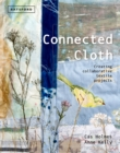 Image for Connected cloth  : creating collaborative textile projects