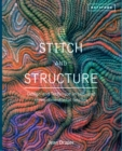 Image for Stitch and structure  : design and technique in two and three-dimensional textiles