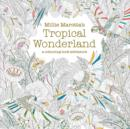 Image for Millie Marotta's Tropical Wonderland : a colouring book adventure