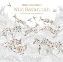 Image for Millie Marotta's Wild Savannah : a colouring book adventure