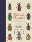 Image for Textile nature  : textile techniques and inspiration from the natural world