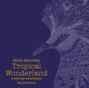 Image for Millie Marotta's Tropical Wonderland Deluxe Edition : a colouring book adventure