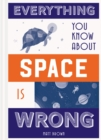 Image for Everything you know about space is wrong