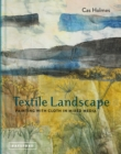 Image for Textile landscape  : painting with cloth in mixed media