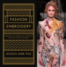 Image for Fashion embroidery  : embroidery techniques and inspiration for haute-couture clothing