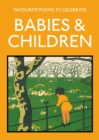Image for Favourite poems to celebrate babies and children  : poetry to celebrate the child