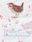 Image for Textiles transformed  : thread and thrift with reclaimed textiles