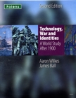 Image for Technology, war and identities  : a world study after 1900