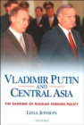 Image for Vladimir Putin and central Asia  : the shaping of Russian foreign policy