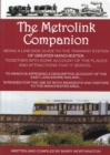 Image for The Metrolink companion  : being a line-side companion to the tramway system of greater Manchester, together with some accounts of the places and attractions that it serves... to which is appended a