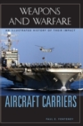 Image for Aircraft Carriers : An Illustrated History of Their Impact