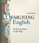 Image for Designing English  : early literature on the page