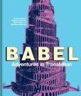 Image for Babel  : adventures in translation