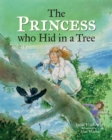 Image for The princess who hid in a tree  : an Anglo-Saxon story