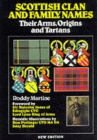 Image for Scottish clan and family names  : their arms, origins and tartans