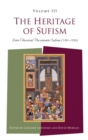 Image for The heritage of SufismVol. 3: Late classical Persianate Sufism (1501-1750)