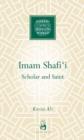 Image for Imam Shafi'i  : scholar and saint