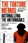 Image for The torture memos  : rationalising the unthinkable