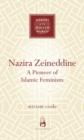 Image for Nazira Zeineddine  : a pioneer of Islamic feminism (1908-1976)