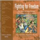 Image for Fighting for Freedom : The Story of Sam Sharpe, Nat Turner and John Brown
