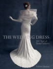 Image for The wedding dress  : 300 years of bridal fashions