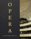 Image for Opera  : passion, power and politics