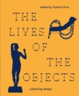 Image for The lives of the objects  : collecting design