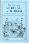 Image for Inns and Alehouses of Oldham and Their Licensees, 1714-1992