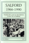 Image for Salford 1966-1990 : Twenty-Five Years in the History of the City of Salford