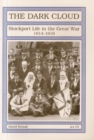 Image for The Dark Cloud : Stockport Life in the Great War 1914-1919