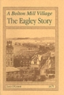 Image for A Bolton Mill Village : The Eagley Story