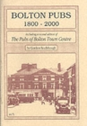 """Image for Bolton Pubs, 1800-2000 : Including a Second Edition of  """"Pubs of Bolton Town Centre, 1900-86"""""""