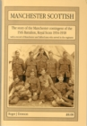 Image for Manchester Scottish : The Story of the Manchester Contingent of the 15th Battalion, Royal Scots, 1914-1918