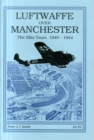 Image for Luftwaffe Over Manchester : The Blitz Years 1940-1944