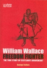 Image for William Wallace, Freedom Fighter : The Story of Scotland's Braveheart