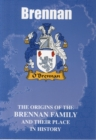 Image for Brennan : The Origins of the Brennan Family and Their Place in History